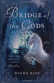 BRIDGE OF THE GODS by Diane Rios