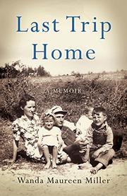 LAST TRIP HOME by Wanda Maureen  Miller