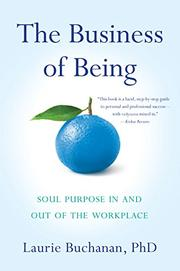 THE BUSINESS OF BEING by Laurie Buchanan