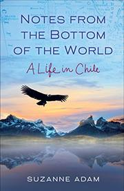NOTES FROM THE BOTTOM OF THE WORLD by Suzanne Adam