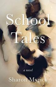 SCHOOL TALES by Sharon  Myrick