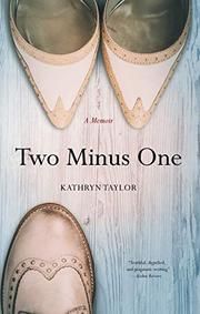 TWO MINUS ONE by Kathryn  Taylor