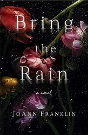 BRING THE RAIN by JoAnn  Franklin