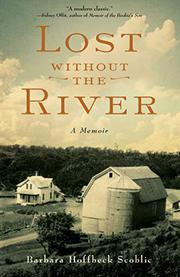 LOST WITHOUT THE RIVER by Barbara Hoffbeck  Scoblic