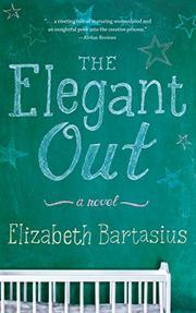 THE ELEGANT OUT by Elizabeth  Bartasius