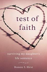 TEST OF FAITH by Bonnie S.  Hirst