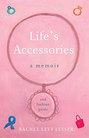 LIFE'S ACCESSORIES by Rachel Levy Lesser