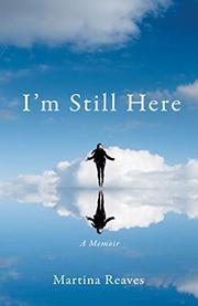 I'M STILL HERE by Martina Reaves