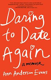 DARING TO DATE AGAIN by Ann Anderson Evans