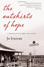 THE OUTSKIRTS OF HOPE by Jo Ivester