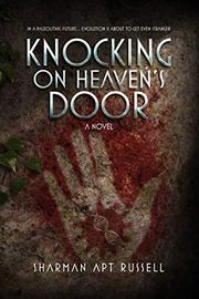 KNOCKING ON HEAVEN'S DOOR by Sharman Apt Russell