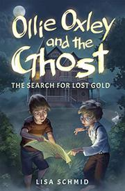 OLLIE OXLEY AND THE GHOST by Lisa Schmid