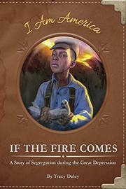 IF THE FIRE COMES by Tracy Daley