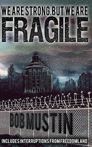 We Are Strong, But We Are Fragile by Bob Mustin