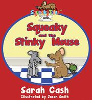 SQUEAKY AND THE STINKY MOUSE by Sarah Cash