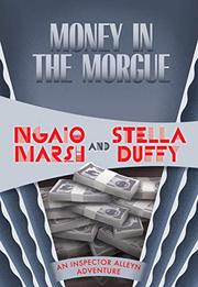MONEY IN THE MORGUE by Ngaio  Marsh