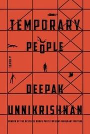 TEMPORARY PEOPLE by Deepak Unnikrishnan