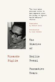 THE DIARIES OF EMILIO RENZI by Ricardo Piglia