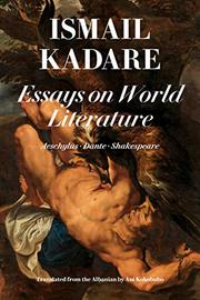 ESSAYS ON WORLD LITERATURE by Ismail Kadare