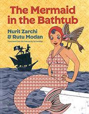 THE MERMAID IN THE BATHTUB by Nurit Zarchi