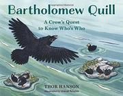 BARTHOLOMEW QUILL by Thor Hanson
