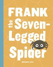 FRANK THE SEVEN-LEGGED SPIDER by Michaele Razi