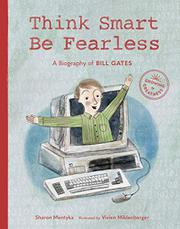 THINK SMART, BE FEARLESS by Sharon Mentyka