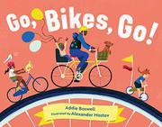 GO, BIKES, GO! by Addie Boswell