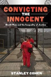 CONVICTING THE INNOCENT by Stanley Cohen