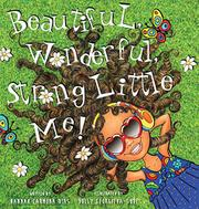BEAUTIFUL, WONDERFUL, STRONG LITTLE ME! by Hannah Carmona Dias