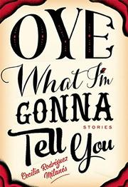 OYE WHAT I'M GONNA TELL YOU by Cecilia Rodríguez Milanés