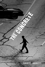 THE CONCRETE by Daniel Abbott