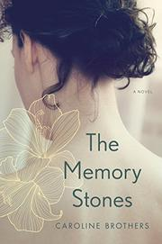 THE MEMORY STONES by Caroline Brothers