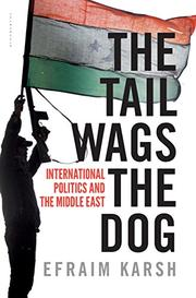 THE TAIL WAGS THE DOG by Efraim Karsh
