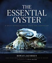 THE ESSENTIAL OYSTER by Rowan Jacobsen