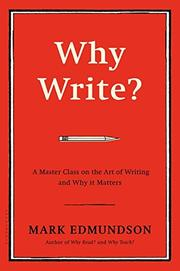 WHY WRITE? by Mark Edmundson