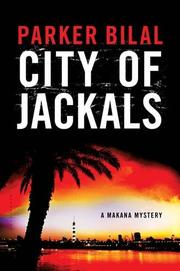 CITY OF JACKALS by Parker Bilal