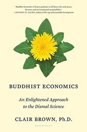 BUDDHIST ECONOMICS by Clair Brown