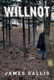 WILLNOT by James Sallis