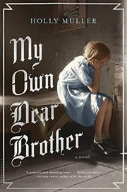 MY OWN DEAR BROTHER by Holly Müller