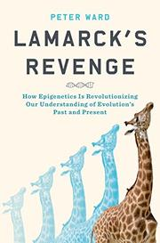 LAMARCK'S REVENGE by Peter Ward | Kirkus Reviews