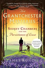 SIDNEY CHAMBERS AND THE PERSISTENCE OF LOVE by James Runcie