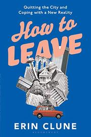 HOW TO LEAVE by Erin Clune