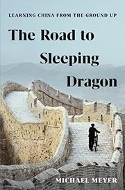 THE ROAD TO SLEEPING DRAGON by Michael Meyer