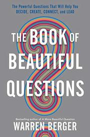 THE BOOK OF BEAUTIFUL QUESTIONS by Warren Berger