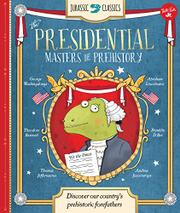 THE PRESIDENTIAL MASTERS OF PREHISTORY by Saskia Lacey