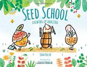 SEED SCHOOL by Joan Holub