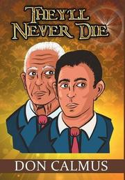 THEY'LL NEVER DIE by Don  Calmus