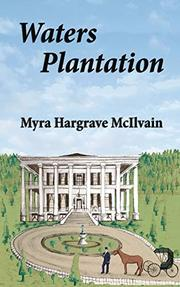 WATERS PLANTATION by Myra Hargrave McIlvain