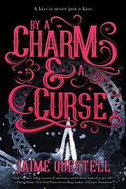 BY A CHARM & A CURSE by Jaime  Questell